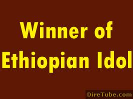 This Year Ethiopian Idol Winner - Sep 28,2011 - Part 2