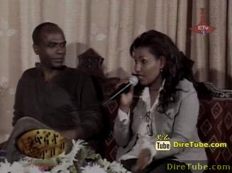 FenoteTbeb - Meet Musician Fikiraddis Neqatibeb & Her Husband Abebe Birhane - Part 2